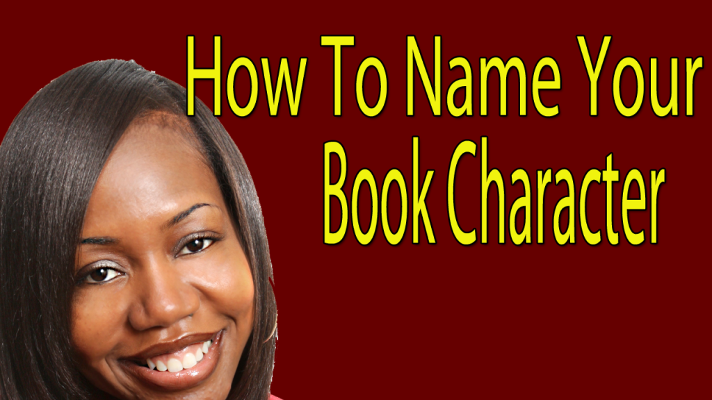 Naming Your Characters - 4 Tips For Naming Characters For A Novel