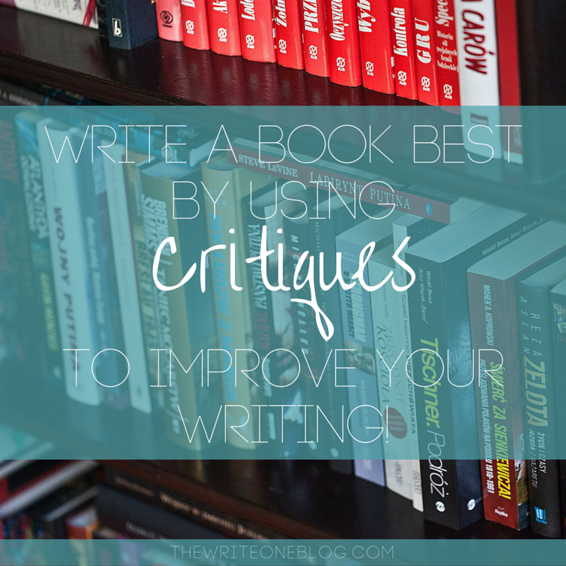 Write A Book Best By Using Critiques To Improve Your Writing