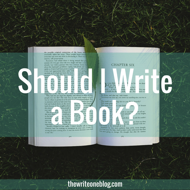 Should I Write A Book? Tips On Deciding If Writing Is For You!