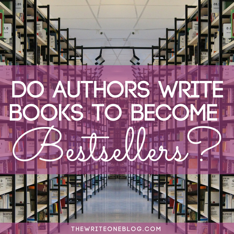 Do Authors Write Books To Become Bestsellers? An Avid Readers Opinion!