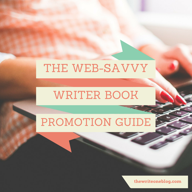 The Web-Savvy Writer Book Promotion Guide - Boost Your Web Presence