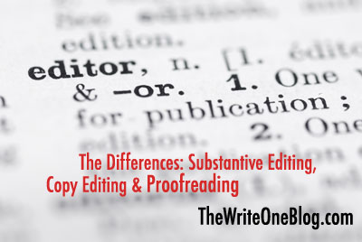 The Differences: Substantive Editing, Copy Editing & Proofreading