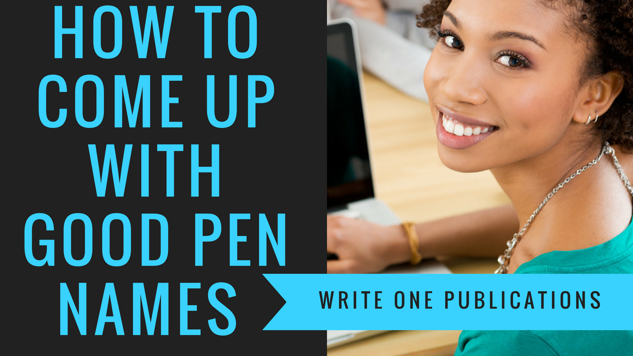 How To Come Up With Good Pen Names For Authors