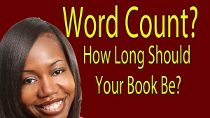 Word Count? How Long Should My Book Be?