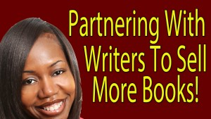 How To Sell Books By Partnering With Writers!