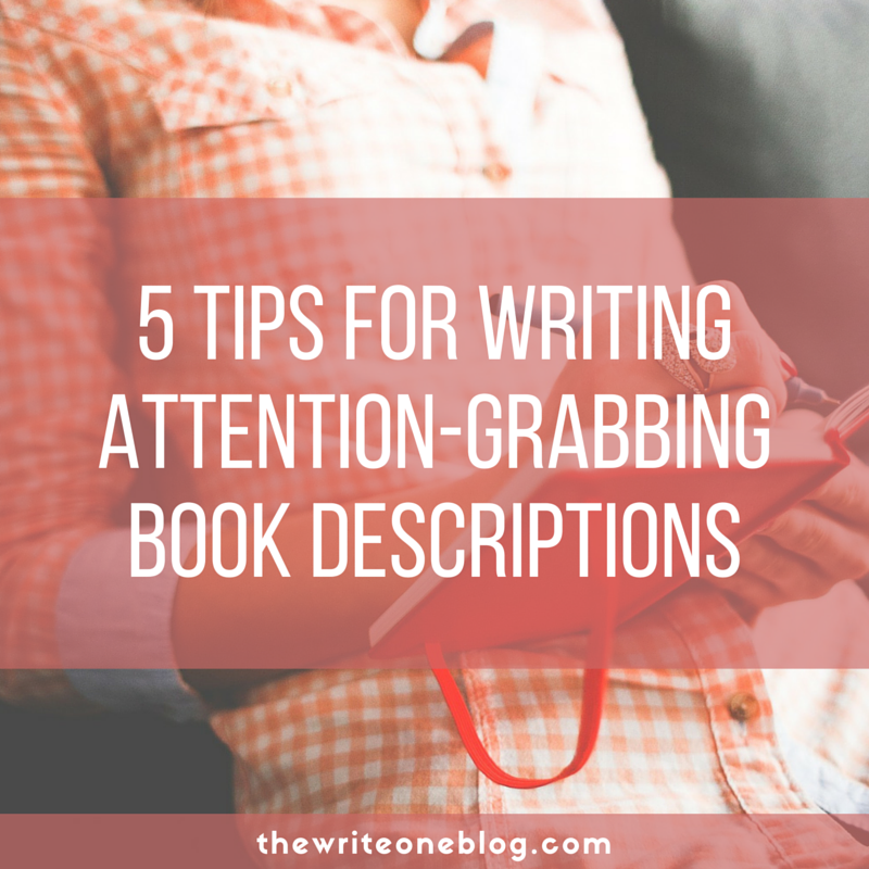 5 Tips For Writing Attention-Grabbing Book Descriptions