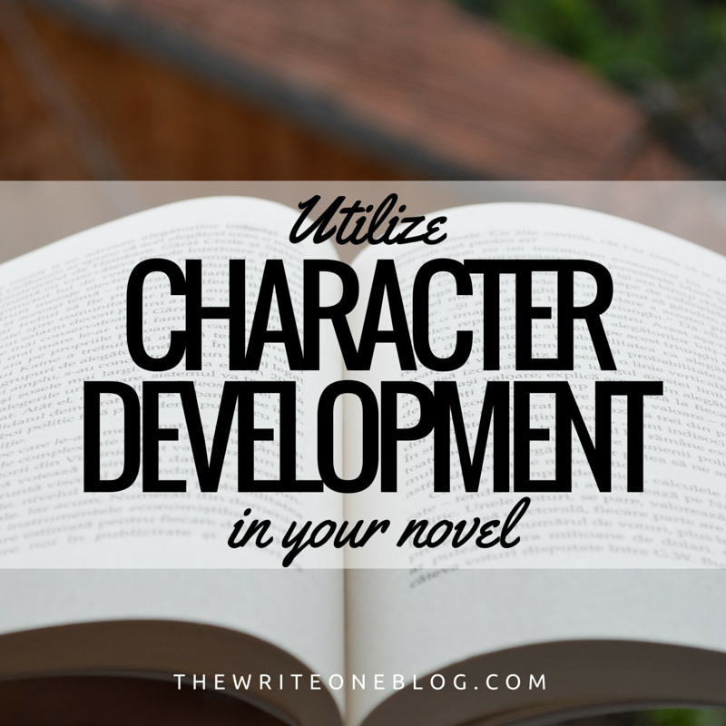 Utilize Character Development In Your Novel