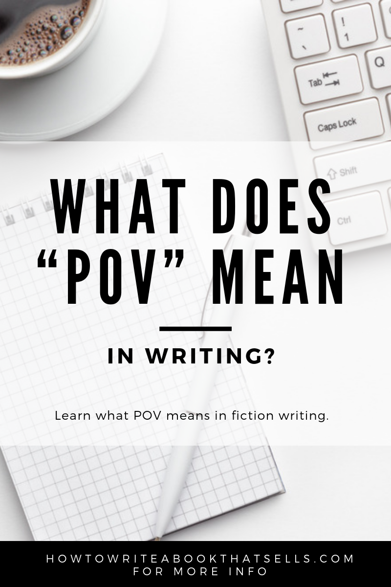 What does POV mean in writing?