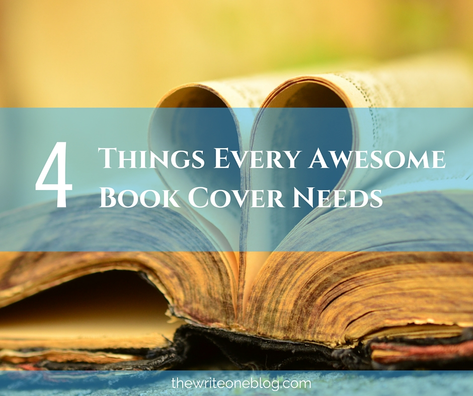 4 Things Every Awesome Book Cover Needs