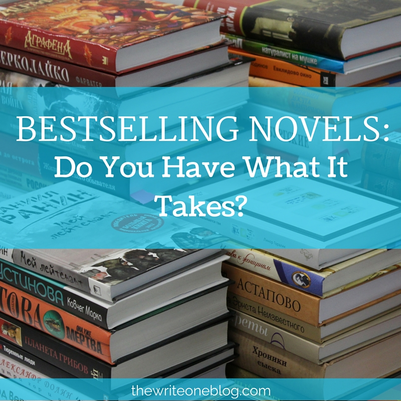 Bestselling Novels: Do You Have What It Takes?