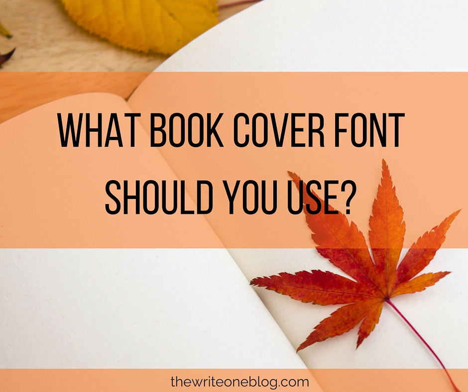 What Book Cover Font Should You Use?