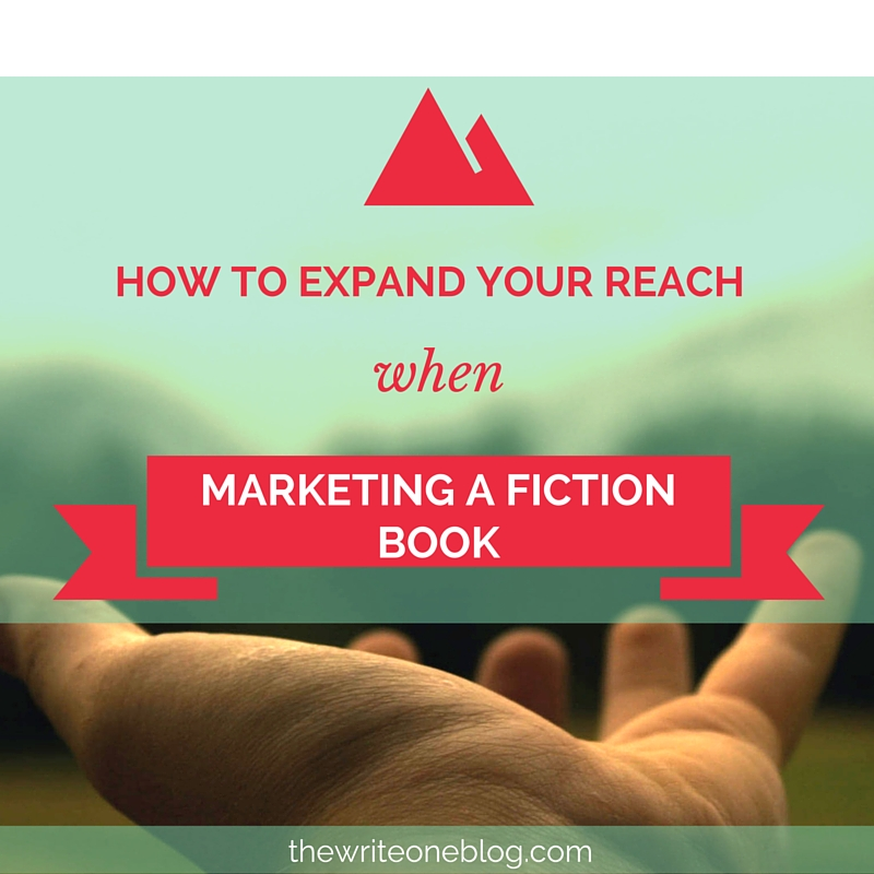 How to Expand Your Reach When Marketing a Fiction Book