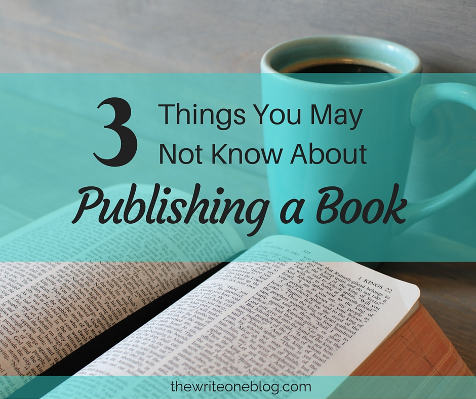 3 Things You May Not Know About Publishing a Book