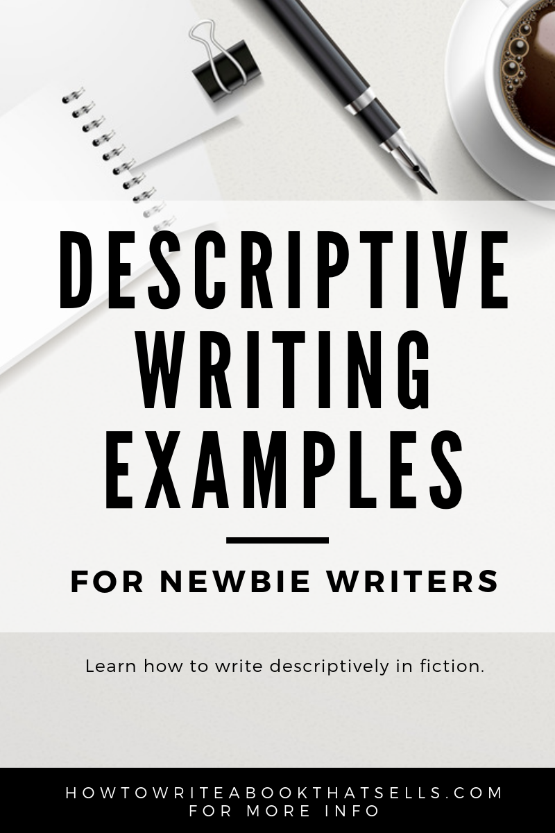 Descriptive Writing Examples For Newbie Writers
