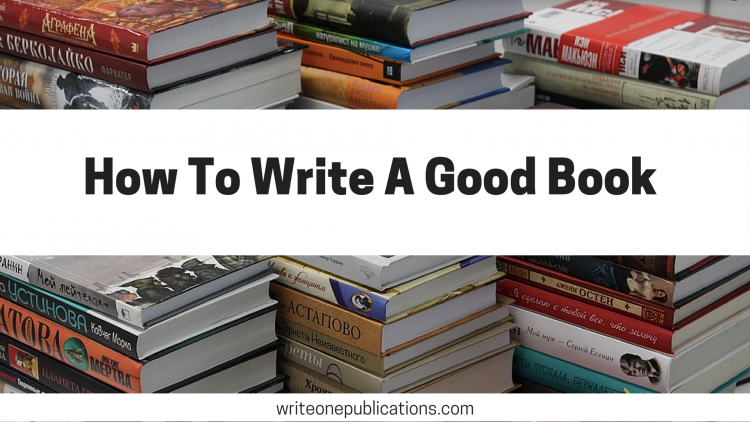 How To Write A Good Book